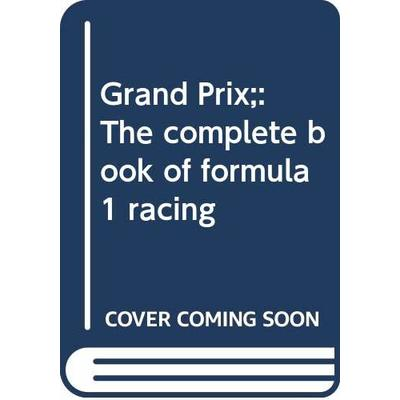 Grand Prix;: The complete book of formula 1 racing