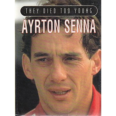 Ayrton Senna (They Died Too Young S.)