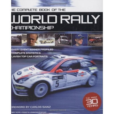 The Complete Book of The World Rally Championship: 1973-2003: All the Cars, All the Drivers 1974-2004
