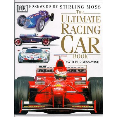 The Ultimate Racing Car Book By David Burgess-Wise,Stirling Moss