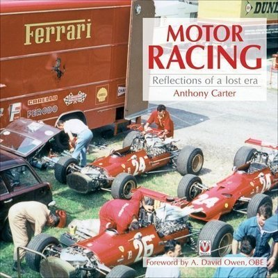 Motor Racing: Reflections of a Lost Era by Anthony Carter (2007)
