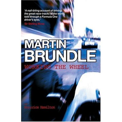 Working the Wheel by Martin Brundle (2004-10-14)