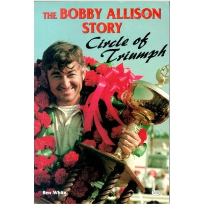 The Bobby Allison Story: Circle of Triumph
