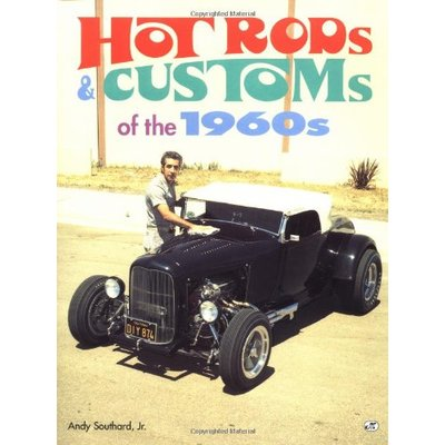 Hot Rods and Customs of the 1960s