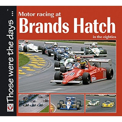 Motor Racing at Brands Hatch in the Eighties (Those Were the Days Series)