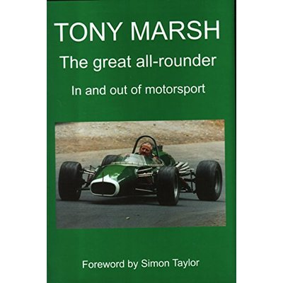 Tony Marsh, the Great All-rounder: In and Out of Motorsport