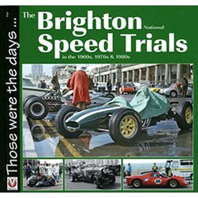 Brighton National Speed Trials (Those Were the Days… series): In the 1960's, 1970's and 1980's