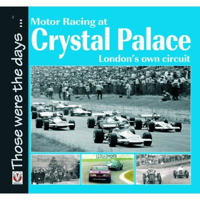 Motor Racing at Crystal Palace (Those Were the Days Series)
