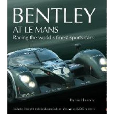 Bentley At Le Mans: v. 1: Racing the World's Finest Sports Cars