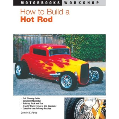 How to Build a Hot Rod (Motorbooks Workshop)