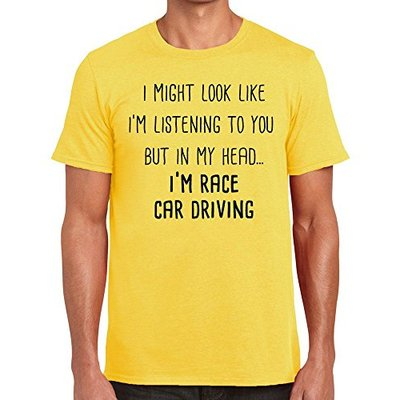 TeeDemon I Might Look Like I'm Listening But in My Head. I'm Race CAR Driving – Funny – Mens Shirts – Men's Tshirt Casual T-Shirt Gift Yellow – XXL