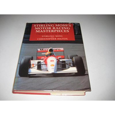 Stirling Moss's motor-racing masterpieces by Stirling Moss (Hardback)