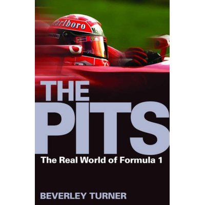 The Pits: The Real World of Formula 1