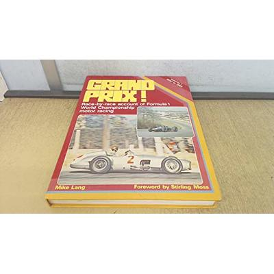 Grand Prix: 1950-65 v. 1: Race by Race Account of Formula 1 World Championship Motor Racing (A Foulis motoring book)