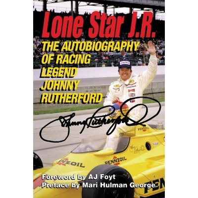 Lone Star J.R.: The Autobiography of Racing Legend Johnny Rutherford