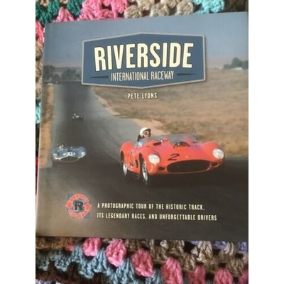 Riverside International Raceway: A Photographic Tour of the Historic Track