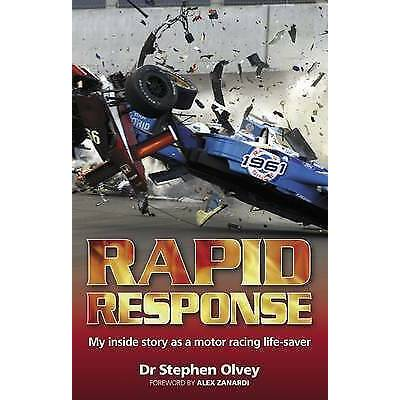 Rapid Response: My Inside Story as a Motor Racing Sport Life-saver Stephen Olvey