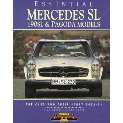 Essential Mercedes SL: 190SL and Pagoda Models – The Cars and Their Story, 1955-71 (Essential Series)