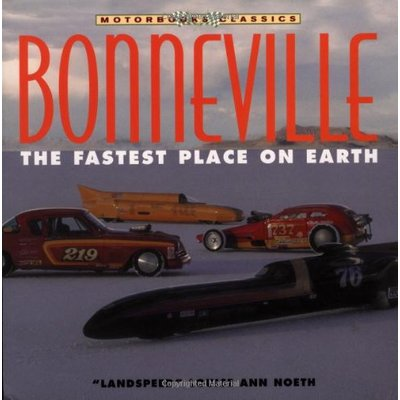 Bonneville: the Fastest Place on Earth (Motorbooks Classics)