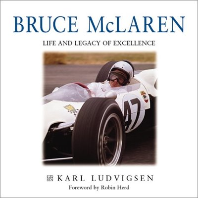 Bruce McLaren: A Life and Legacy of Excellence