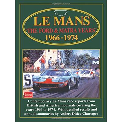 Le Mans The Ford and Matra Years 1966-1974: Racing: The Ford & Matra Years 1966-1974: The Ford and Matra Years, 1966-74 (Racing S.)
