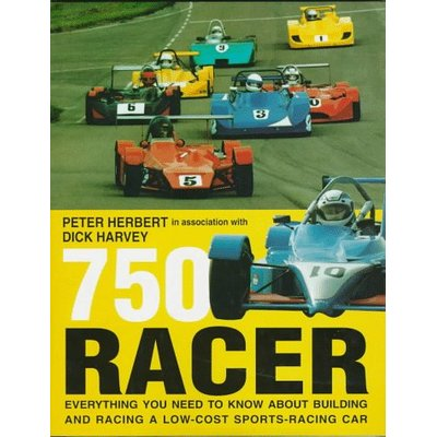 750 Racer: Everything You Need to Know About Building and Racing a 750 Formula Sports-racing Car