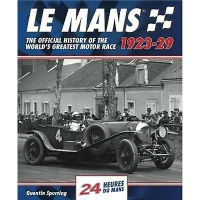 Le Mans: The Official History 1923-29 – 9781910505083
