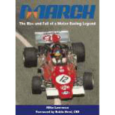 March: The Rise and Fall of a Motor Racing Legend by Mike Lawrence (Hardback,…
