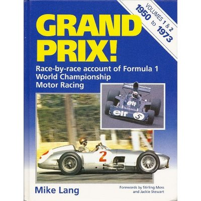 Grand Prix: v. 1 & 2 in 1v. : 1950-72: Race by Race Account of Formula 1 World Championship Motor Racing (Volumes 1 and 2 Combined)