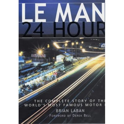 Le Mans – 24 Hours: The Complete Story of the World's Most Famous Motor Race