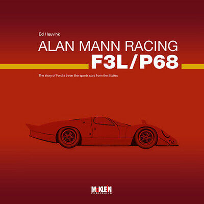 Alan Mann Racing F3L/P68 Story Of Fords Three Litre Sports Cars From The Sixties