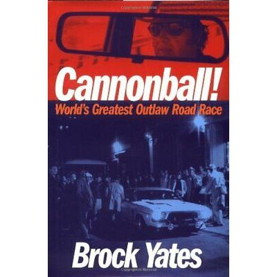 Cannonball!: Americas Greatest Outlaw Road Race