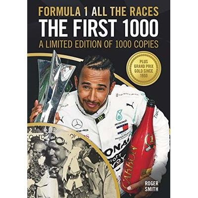 FORMULA 1 ALL THE RACES – THE FIRST 1000: A Limited Edition of 1000 copies