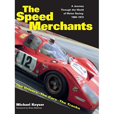 The Speed Merchants: A Journey Through the World of Motor Racing 1969-1972 (Driving)