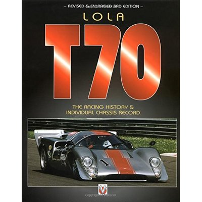 Lola T70: The Racing History and Individual Chassis Record