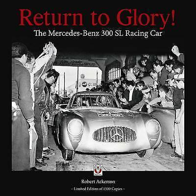 Return to Glory!: The Mercedes 300 SL Racing Car by Robert Ackerson book new