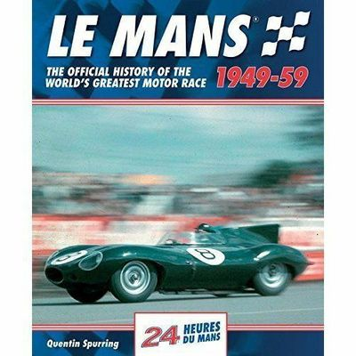 LE MANS THE OFFICIAL HISTORY 1949-59