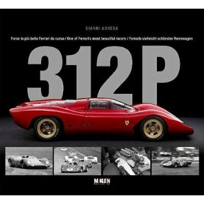 312 P One of Ferrari's most beautiful racers by Gianni Agnesa 9783947156191