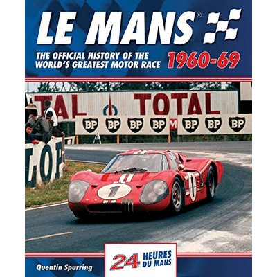Le Mans: The Official History of the World's Greatest Motor Race, 1960-69 (Le Mans Official History): 2